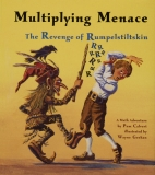Multiplying Menace, the Revenge of Rumpelstiltskin