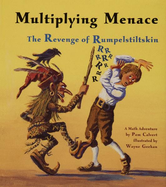 Multiplying Menace, the Revenge of Rumpelstiltskin
